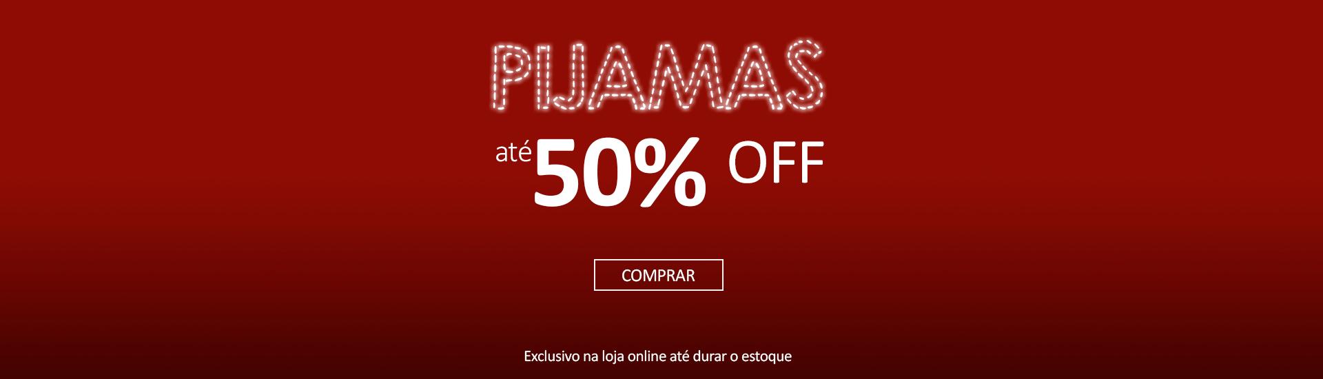Pijamas - Até 50 OFF