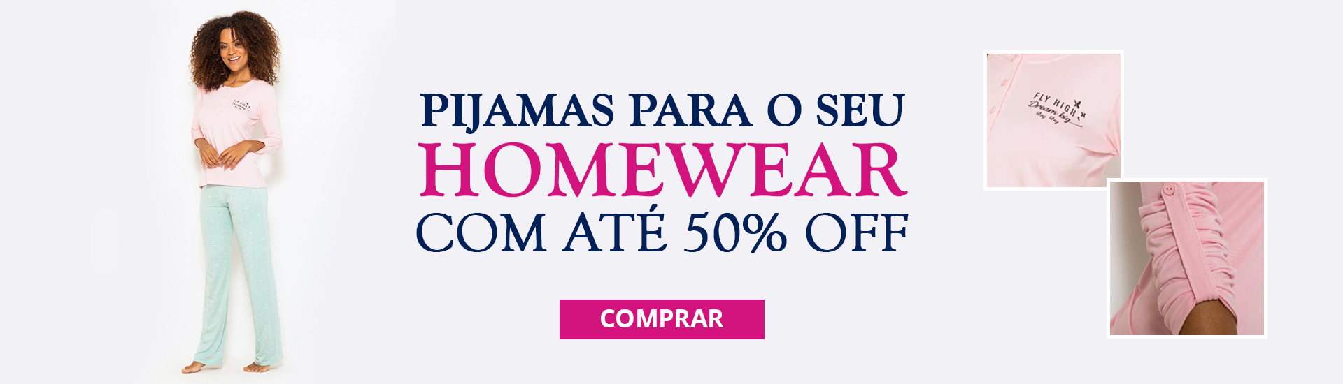 PIJAMAS COM ATE 50 OFF